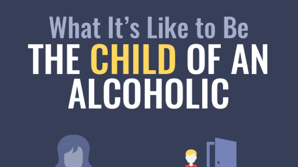 what it's like to be the child of an alcoholic